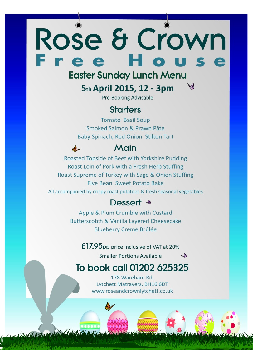 Rose & Crown, Lytchett; Easter Sunday Lunch Menu 5th April 2015 12 - 3pm