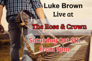 Luke Brown Live Rose & Crown
